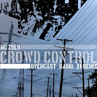 CrowdControl_OvercastRadioMix