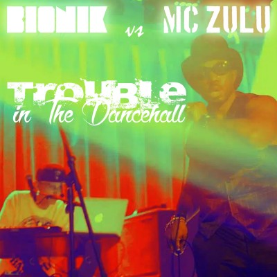 ELC-009_BIONIK_MC_ZULU_TroubleDancehall