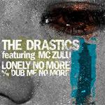 The Drastics f. MC ZULU Lonely No More