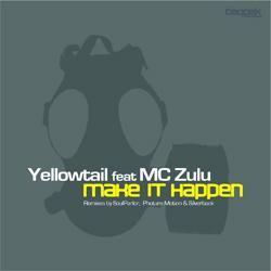 Yellowtail And MC ZULU - Make It Happen