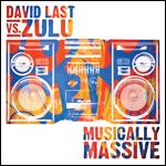 David Last Vs Zulu - Musically Massive