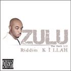 ZULU: Riddim Killah